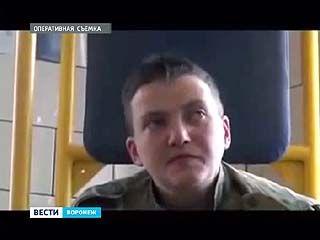Украинская лётчица покинула СИЗО в Воронеже. Надежду Савченко отправили в Москву, на экспертизу